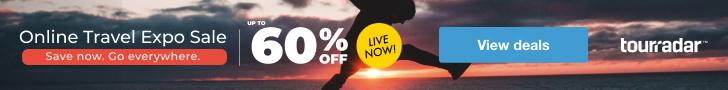 TourRadar Online Travel Expo 728x90 | Up To 60% Off Travel Deals!